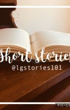 A collection of short stories by lgstories101