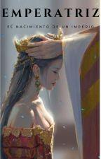 Emperatriz. El nacimiento de un imperio. by Jmairi