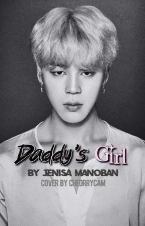Daddy's girl | J I M I N  FF | Completed✔ by jenisa_manoban