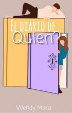El diario de... ¿Quien? by WendyMra