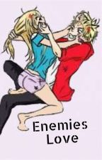 Enemies Love (On Hold) by JayJayblue83
