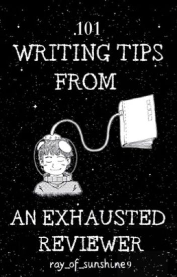 101 Writing Tips from an Exhausted Reviewer