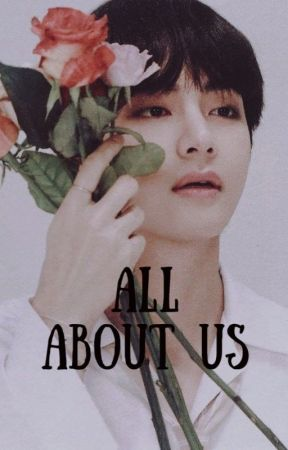 All About Us (Taehyung x Reader) by brokepink