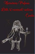 Narraciones Profanas: Lilith, la caminante nocturna. by black_kost