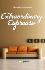 Extraordinary Espresso [SUDAH TERBIT] by SheilandaK