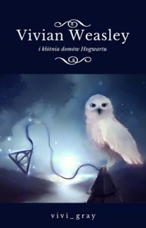 Vivian Weasley i kłótnia domów Hogwartu by vivi_gray