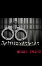 ÜMİTSİZ YARINLAR by Besra_YLDZ