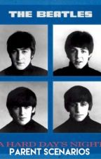 The Beatles Parent Scenarios  by rerebaker14