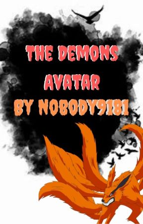 The Demonic Avatar - A Naruto Fanfiction - | 8 | Enter the