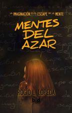 Mentes del azar by RocioLLopeda
