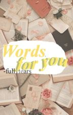 Words For You by fullytears