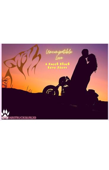 Uncompatible Love*Jacob Black Love Story*