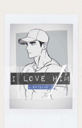 I Love Him by LightBlue_09