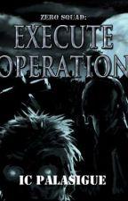 Zero Squad: Execute Operation [On-hold] by Zeroe21