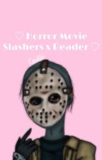 •Horror Movie Slashers x Reader•  by PastelColors106