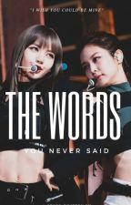 The Words You Never Said - Jenlisa by LaurennJaureguii