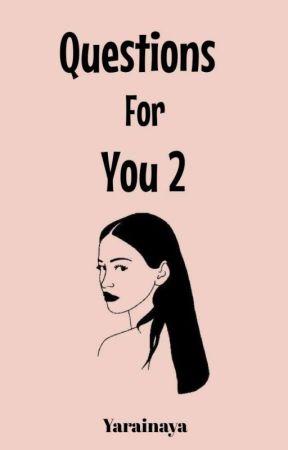 Questions For You 2 by Yarainaya