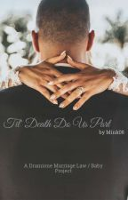Til' Death Do Us Part° A Dramione Marriage Law/ Baby Project by mink08