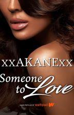 Someone to love by xxakanexx