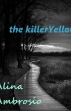 the killer yellow by A9400ee