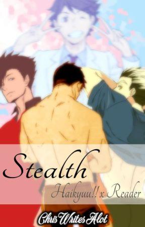 STEALTH | Haikyuu!! x TransMale!Reader by ChrisWritesAlot