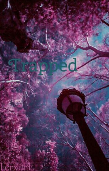 Trapped // Book 1
