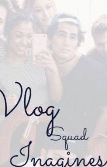 Vlog Squad Imagines (requests open)