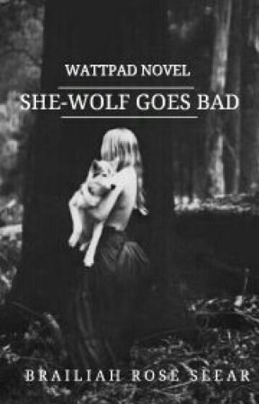 She-wolf goes bad by brailiah_Rose