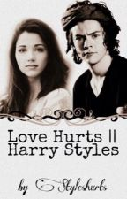 Love Hurts ||Harry Styles by Styleshurts
