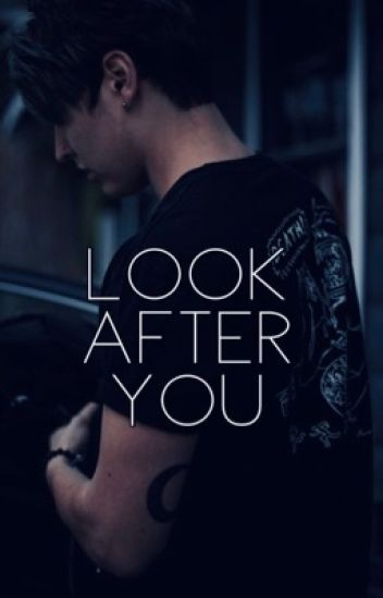 Look After You || colby brock