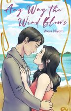 Any Way The Wind Blows || Wattys 2019 by LuliWrites