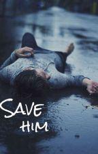 Save him by Bluewolf14