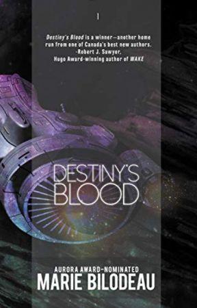 Destiny's Blood by MarieBilodeau