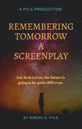 Remembering Tomorrow-Spec. Screenplay. by bebopwizzy