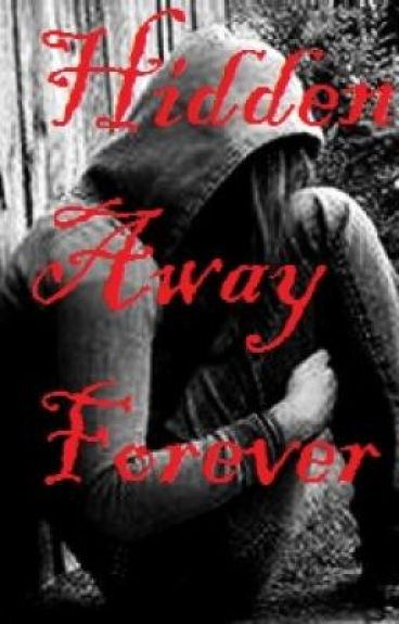 Hidden Away Forever