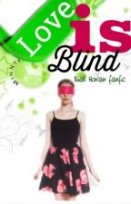 Love is Blind: Niall Horan fanfic [IN EDIT AND FINISHED] by PegasusPiss