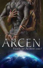 Arcen (Filhos do Acordo 7) - Degustação by ThaisChristabel