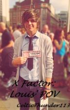 X Factor: Louis' POV by CelticThunder113