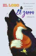 El Lobo Y El Zorro (Omegaverse) [Gay] by MilMoonAn