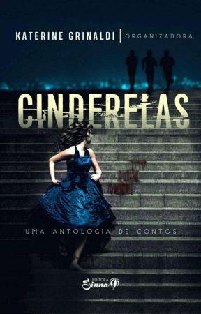 Feridas do Passado - Antologia Cinderelas (Editora Sinna) by PatriciaMaiolini