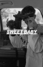 sweet baby; arreaga by -ANGELICLUV