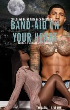 Band-aid On Your Heart by AuthorOfHerOwnUrban