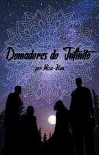 Domadores do infinito by AoyamaNatsume