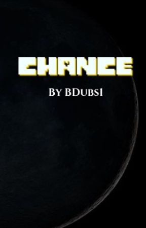 Chance by BDubs1