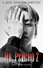 Mr. Psycho 2 [18+] (Jungkook x reader){Ft. Taehyung}  by ani_kookie131