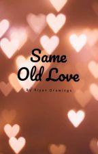 Same Old Love  by riyas_varsh