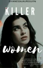 Killer Women💀(Lauren Jauregui Y Tú) by VanessaJauregui96