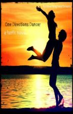 One Directions Dancer (Under major Edit) by RewritingYourDreams