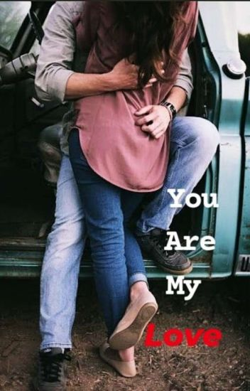You Are My love