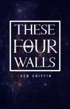 These Four Walls by griffinoen